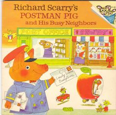 Richard Scarry's Postman Pig and His Busy Neighbors 1978 Pictureback