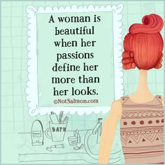 You are beautiful if you have passion #Quote #Beauty