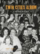 Twin Cities Album: A Visual History