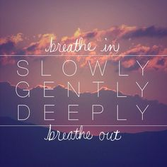 Always helpful and grounding to return to the breath