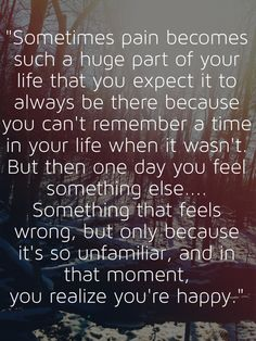 """You realize you're happy.""- One Tree Hill. It's weird that it's one tree hill. But yeah."