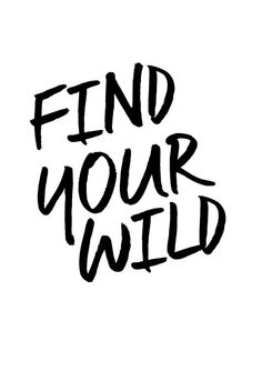 Find Your Wild // Inspirational Print, Black and White, Wall Decor, Home Decor…