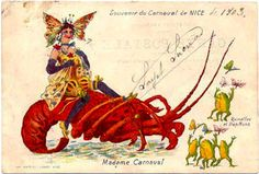 This penny postcard celebrates Madame Carnival in Nice.  Notice she is not astride a Maine lobster, as it has no claws. But the dancing frogs are adorable.