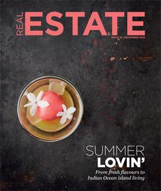 In our November issue, we look at the luxury to be enjoyed this summer, with fresh flavours and island living. Love Your Home, November, Real Estate, Magazine, Island, Fresh, Luxury, Summer, Food