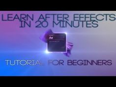 LEARN AFTER EFFECTS IN 20 MINUTES! - Excellent utorial for beginners by KriscoartProductions- YouTube