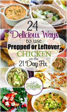 24 Delicious Ways to use Prepped or Leftover Chicken on the 21 Day Fix
