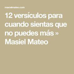 12 versículos para cuando sientas que no puedes más » Masiel Mateo