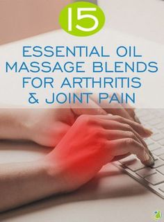 What Causes Arthritis, Arthritis Pain Relief, Arthritis Remedies, Rheumatoid Arthritis, Arthritis In Fingers, Essential Oils For Massage, Natural Pain Relief, Holistic Healing, Essential Oils