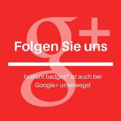 #brilliantbadges auch bei Google+ folgen!