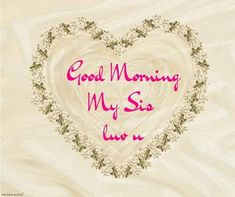 Looking for Good Morning Wishes for Sister? Start your day by sending these beautiful Images, Pictures, Quotes, Messages and Greetings to your Sis with Love. Good Morning Sister Images, Cute Good Morning, Good Morning Photos, Morning Pictures, Good Morning Wishes, Prayers For Sister, Wishes For Sister, Sister Love Quotes, Love Your Sister