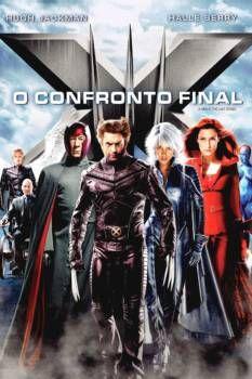 Assistir X Men 3 O Confronto Final Dublado Online No Livre
