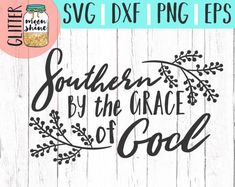 Southern By The Grace of God svg, .eps, png Files and Designs for Silhouette Cameo and Cricut Explore Air Cutting Machines!    Cute, Funny, Teen, Toddler, Layered, DIY, Quote, Sayings, Men, Women, Pretty, Country Music, Southern Mama, From the South, Bless Your Heart, Texas, Boots, Hunting