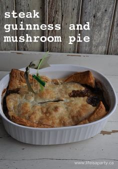 Steak, Guinness, and Mushroom Pie: You will love this pie, perfect ...