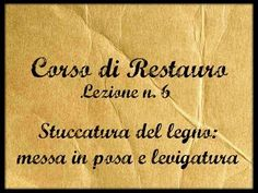 ▶ Corso di Restauro - Lez. n.6 (Immissione e levigatura delle stuccature su legno) - Arte per Te - - YouTube