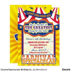 Carnival Spectacular Birthday Invitations Carnival Spectacular Birthday Invitations. Traditional style carnival party invitation with a tent top, carnival sign, ticket background and carousel horse on the back. For additional coordinating carnival party supplies please visit MetroEvents on Zazzle. For custom designs please contact Metro-Event.com.