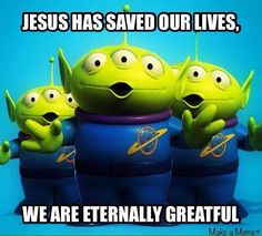 """Jesus and """"Toy Story"""" >> ETERNALLY """"GRATEFUL"""" For Our Humor >> Adorables !!"""