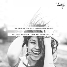 """""""The things you are passionate about are not random. They are your calling."""" #dailydose #quote #inspiration"""