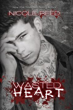 Wasted Heart (Ruining Spinoff) by Nicole Reed