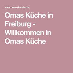 Omas Küche in Freiburg - Willkommen in Omas Küche