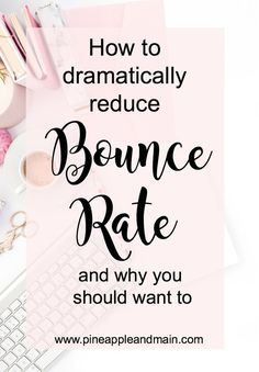 "We want to decrease bounce rate on our blogs. Bounce rate is the number that represents the number of readers who come to your blog and then ""bounce off"" to another site without checking out all the other pages on your site."