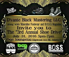 SAVE THE DATE @dvanteblack #DvanteBlackMastering LLC's 3rd Annual Shoe Drive in Conjunction w/ Masculine Footwear x BOSS Magazine x Jasmine Crowe x bqe restaurant & lounge wants you to come #Support and Donate your gently used shoes to help our homeless kids from all ages they need us now Let's put a smile on there faces so let's dig deep.... Thanks #blkcelebritygiving for being apart and also giving a helping hand. Please Spread the Word!!! #LookingForThingsToDoInAtl#LookingForSomethingToDo…