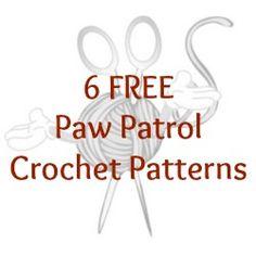 6 FREE Paw Patrol Crochet Patterns