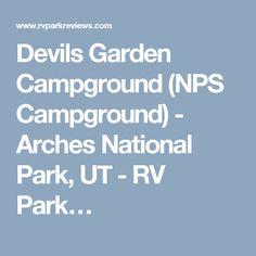 Devils Garden Campground (NPS Campground) - Arches National Park, UT - RV Park…