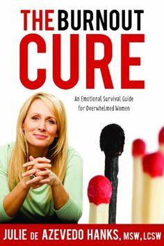Available for pre-order! The Burnout Cure by Julie de Azevedo Hanks, http://www.amazon.com/dp/1621084027/ref=cm_sw_r_pi_dp_BB-Vrb0C2X1WC