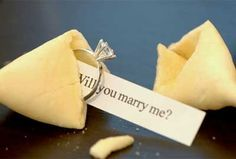 wedding proposal idea, fortune cookie & ring. I would love this. I collect fortunes so this would be amazing!