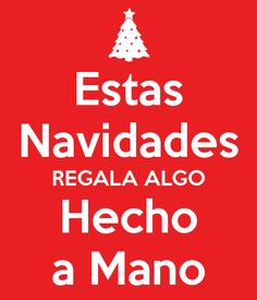 Estas Navidades REGALA ALGO Hecho a Mano. Another original poster design created with the Keep Calm-o-matic. Buy this design or create your own original Keep Calm design now. Boutiques, Flexibility, Create Your Own, Mexico, 3d, Knitting, Live, Logos, Crochet