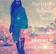This traveling is within, finding the worlds your intuition is asking you to let go of Sacred Feminine, Divine Feminine, Mantra, Motto, Mystique, After Life, Stress, Intuition, Reiki