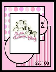 The Sweet Stop card sketch SSS103