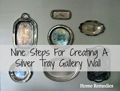 How To Create A Gallery Wall Using Silver Trays � Nine Easy Steps