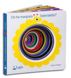 CHI HA MANGIATO L'ANIMALETTO? di Hector Dexet Board book - libro cartonato con fustelle. Dai 2 anni.