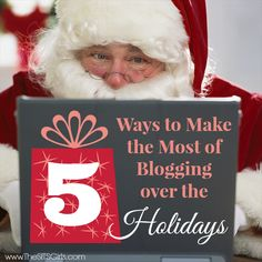 5 ways to make the most of blogging over the holidays