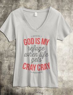 99820d3acb781 God is my Refuge - Women s Christian TShirt - Cotton V Neck - This super  soft v neck Christian shirt for women is a fun look at a very powerful  promise from ...