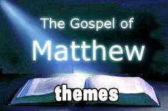 The gospel of Matthew Themes: http://bible.knowing-jesus.com/thematicBible/byBook/book/Matthew