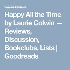 Happy All the Time by Laurie Colwin — Reviews, Discussion, Bookclubs, Lists   Goodreads