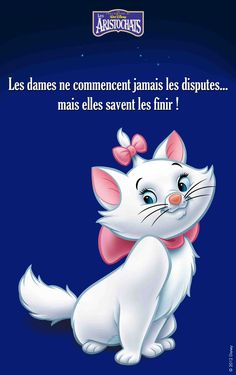 "Les Aristochats (Marie) - © Disney ""ladies never start arguments. Walt Disney, Disney Cats, Disney Films, Cute Disney, Disney And Dreamworks, Disney Cartoons, Disney Pixar, La Dispute, Citations Disney"