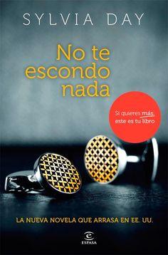 No te escondo nada, de Sylvia Day http://libros.fnac.es/a807427/Sylvia-Day-No-te-escondo-nada