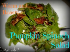 Warm and Roasty Pumpkin Spinach Salad by Custom Taste