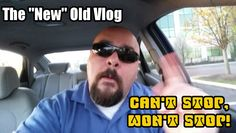 """Can't Stop Won't Stop! The """"New"""" Old Vlog 04.20.16"""