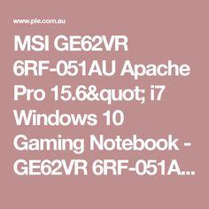 "MSI GE62VR 6RF-051AU Apache Pro 15.6"" i7 Windows 10 Gaming Notebook - GE62VR 6RF-051AU - PLE Computers Online Australia"