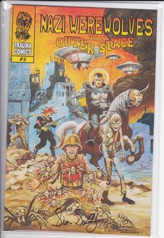 Nazi Werewolves From Outer Space #3 (Trauma Comics, 2014)  Signed by writer Simon Sanchez