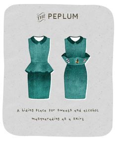 The peplum: a hiding place for sweets and alcohol masquerading as a skirt! lol