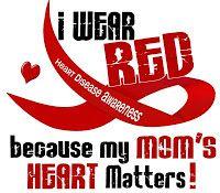 Heart Disease Awareness - Mom's, Dad's, Son's, Husband...
