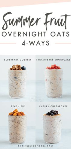 Four new summer fruit overnight oats recipes to add to your rotation! All four are themed around fruity summertime desserts — strawberry shortcake, peach pie, blueberry cobbler and cherry cheesecake. Serve them for breakfast, snack or even dessert... they're that good! #overnightoats #breakfast #healthyliving