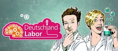 Deutschlandlabor www.goethe.de/deutschlandlabor www.dw.com/deutschlandlabor