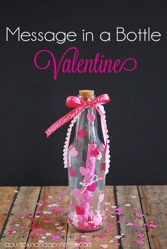 Message in a Bottle- 24 Cute and Easy DIY Valentine's Day Gift Ideas