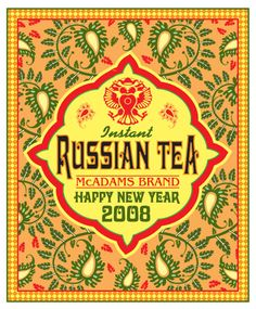 Russian Tea Label 2008 by Lori McAdams, via Behance Tea Cup Saucer, Tea Cups, Tea Labels, Tea Plant, Russian Tea, My Tea, Holiday Crafts, Happy New Year